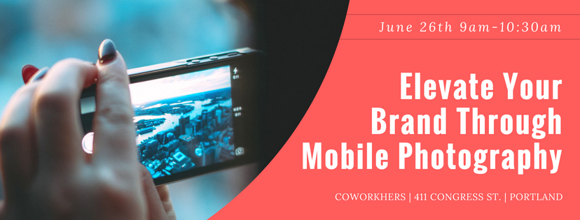 Elevating Your Brand Through Mobile Photography